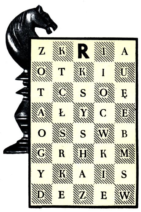 Распространенный вид умственного развлечения: буквенная задача для коня. Начиная с буквы 'R', надо пробежать конем по всем клеткам, постепенно решая задачу. Подобные задачи можно часто встретить на страницах печати